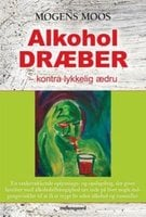 Alkohol dræber - Mogens Moos