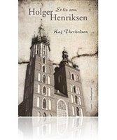 Et liv som Holger Henriksen - Kaj Therkelsen