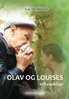 Olav og Louises erkendelser - Kaj Therkelsen