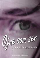Øjne som ser - Jytte Gregersen