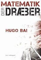 Matematik der dræber - Hugo Bai