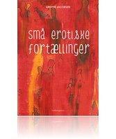 Små erotiske fortællinger - Grethe Jacobsen