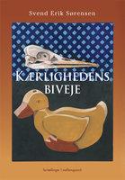 Kærlighedens biveje - Svend Erik Sørensen