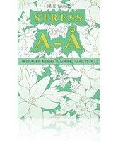 Stress A-Å - Birthe Gaarde