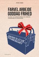 Farvel arbejde – goddag frihed - Peter Faber