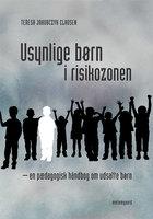 Usynlige børn i risikozonen - Teresa Jakubczyk Clausen