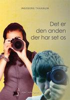 Det er den anden der har set os - Ingeborg Thaanum