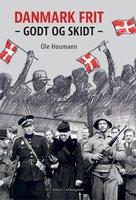 Danmark frit. Godt og skidt