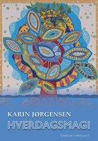 Hverdagsmagi - Karin Jørgensen