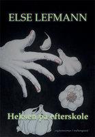 Heksen på efterskole - Else Lefmann