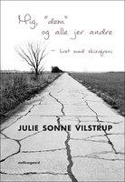 """Mig, """" dem"""" og alle jer andre - Julie Sonne Vilstrup"""