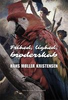 Frihed, lighed, broderskab - Hans Møller Kristensen