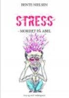STRESS - MORDET PÅ ABEL - Bente Nielsen
