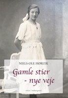 GAMLE STIER - NYE VEJE - Niels-Ole Hørlyk