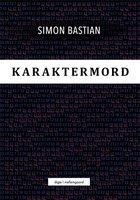 Karaktermord - Simon Bastian