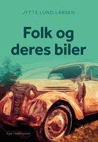 FOLK OG DERES BILER - Jytte Lund Larsen
