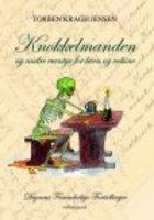 KNOKKELMANDEN - og andre eventyr for børn og voksne - Torben Kragh Jensen
