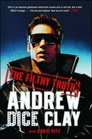 The Filthy Truth - David Ritz,Andrew Dice Clay