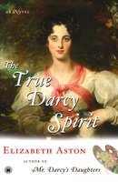 The True Darcy Spirit - Elizabeth Aston