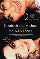 Elizabeth and Michael: The Queen of Hollywood and the King of Pop – A Love Story - Donald Bogle