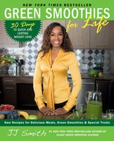 Green Smoothies for Life - JJ Smith