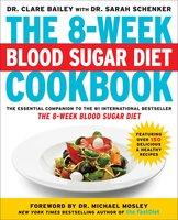 The 8-Week Blood Sugar Diet Cookbook - Sarah Schenker, Clare Bailey
