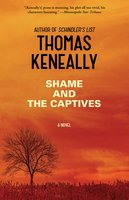 Shame and the Captives - Thomas Keneally