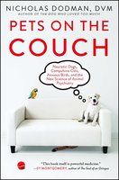 Pets on the Couch: Neurotic Dogs, Compulsive Cats, Anxious Birds, and the New Science of Animal Psychiatry - Nicholas Dodman