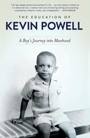 The Education of Kevin Powell: A Boy's Journey into Manhood - Kevin Powell