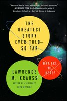 The Greatest Story Ever Told--So Far - Lawrence M. Krauss