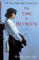 The Time In Between - María Dueñas