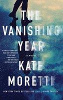 The Vanishing Year - Kate Moretti