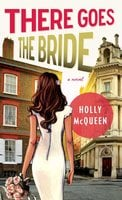 There Goes the Bride - Holly McQueen