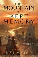 The Mountain of Kept Memory - Rachel Neumeier
