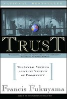 Trust: Human Nature and the Reconstitution of Social Order - Francis Fukuyama