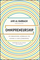 Omnipreneurship: An Organized Approach to Living A Life of Meaning - Amr Al-Dabbagh
