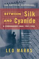 Between Silk and Cyanide: A Codemaker's War, 1941-1945 - Leo Marks