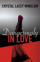 Dangerously In Love - Crystal Lacey Winslow