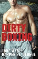 Dirty Boxing - Tara Wyatt,Harper St. George