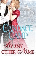 By Any Other Name - Candace Camp