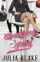 Changing the Play - Julia Blake