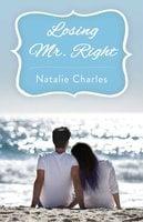Losing Mr. Right - Natalie Charles