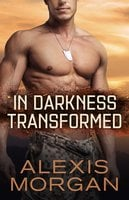 In Darkness Transformed - Alexis Morgan