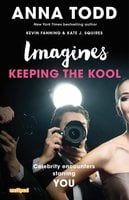 Imagines: Keeping the Kool - Anna Todd,Kevin Fanning,Kate J. Squires