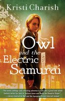 Owl and the Electric Samurai - Kristi Charish