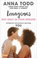 Imagines: Not Only in Your Dreams - Anna Todd,Leigh Ansell,A. Evansley,Ariana Godoy,Bryony Leah