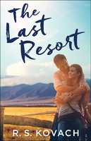 The Last Resort - R.S. Kovach