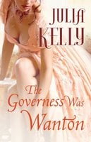 The Governess Was Wanton - Julia Kelly