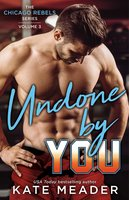 Undone By You - Kate Meader