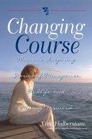 Changing Course - Yitta Halberstam, Yitta H Mandelbaum